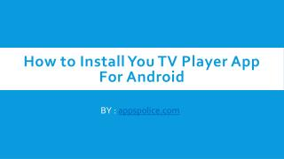 You TV Player Apk Download for Windows PC
