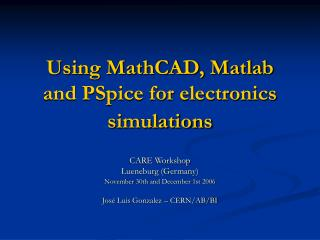 Using MathCAD, Matlab and PSpice for electronics simulations