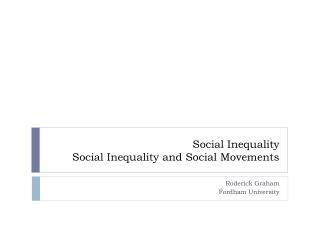Social Inequality Social Inequality and Social Movements