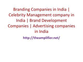 Branding Companies in India | Celebrity Management company in India | Brand Development Companies | Advertising companie