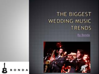 The Biggest Wedding Music Trends | Bonda