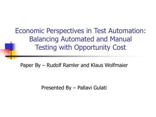 Economic Perspectives in Test Automation: Balancing Automated and Manual  Testing with Opportunity Cost