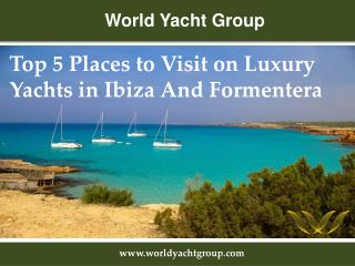 Places to visit near Luxury Yachts in Ibiza