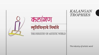 Kalangan Trophies is recognized as Pune's leading Trophy & Award Manufacturing