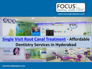 Single Visit Root Canal Treatment - Affordable Dentistry Services in Hyderabad