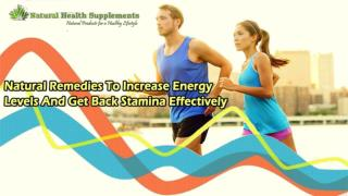 Natural Remedies To Increase Energy Levels And Get Back Stamina Effectively