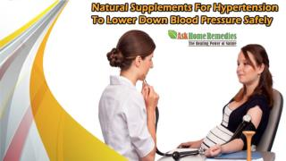 Natural Supplements For Hypertension To Lower Down Blood Pressure Safely