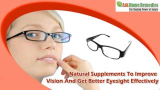 Natural Supplements To Improve Vision And Get Better Eyesight Effectively