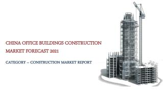 China Office Buildings Construction Market Forecast 2021: Aarkstore