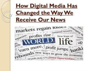Digital Media - Revolutionary Change in News