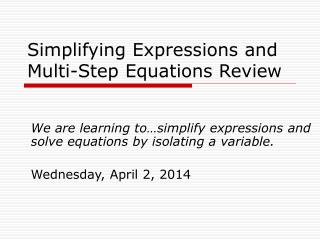 Simplifying Expressions and Multi-Step Equations Review