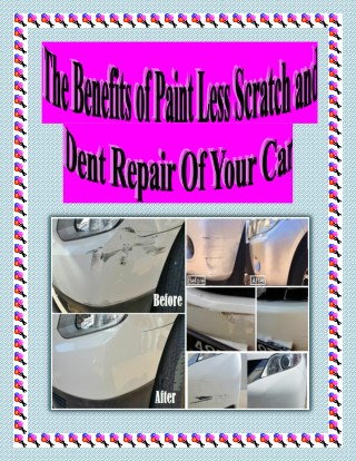 The Benefits of Paint Less Scratch and Dent Repair Of Your Car