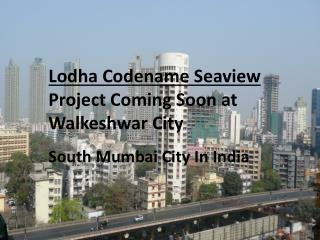 Lodha Codename Seaview Coming Soon Project