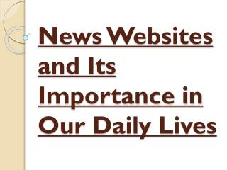 Importance Of News Websites in Our Daily Lives