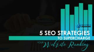 5 SEO Strategies to Supercharge Your Website Ranking