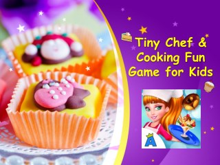 Tiny Chef & Cooking Fun Game for Kids
