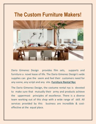The Custom Furniture Makers!