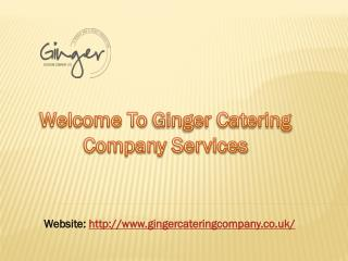 Experience Caterers Hire In Hampshire : Ginger Catering Company