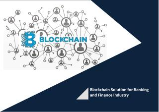 Blockchain Solutions for Banking and Finance Industry