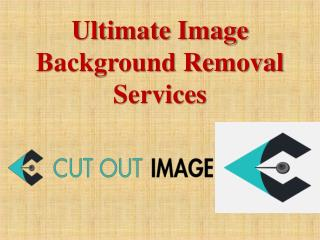 Ultimate Image Background Removal Services