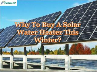 Why To Buy A Solar Water Heater This