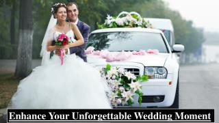 Enhance Your Unforgettable Wedding Moment