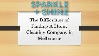 The Difficulties of Finding A Home Cleaning Company in Melbourne