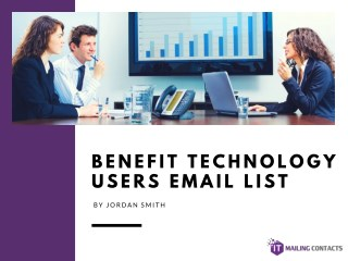 Benefit Technology Users Email List