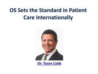 OS Sets the Standard in Patient Care Internationally