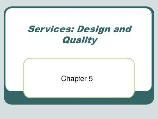 Services: Design and Quality