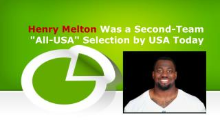 "Henry Melton Was a Second-Team ""All-USA"" Selection by USA Today"