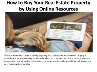 How to Buy Your Real Estate Property by Using Online Resources