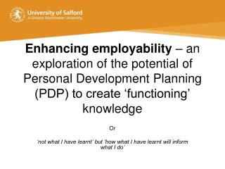 Enhancing employability  – an exploration of the potential of Personal Development Planning (PDP) to create 'functio