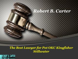 The Best Lawyer for Pot OKC Kingfisher Stillwater