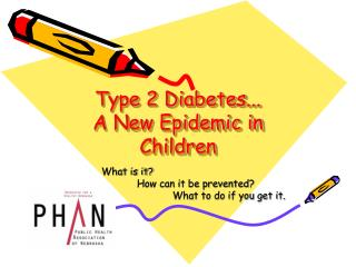 Type 2 Diabetes... A New Epidemic in Children