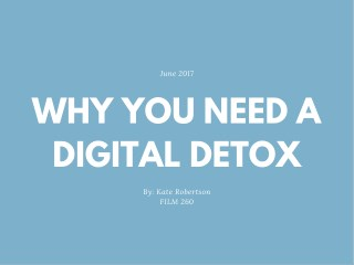 Why You Need  A Digital Detox