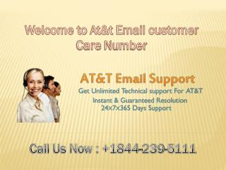 At&t email customer care number  1-844-239-5111
