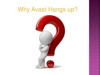 Why avast hangs up?