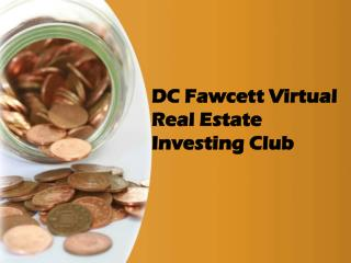 DC Fawcett Virtual Real Estate investing club