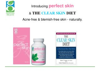 Introducing  perfect skin &  THE  CLEAR SKIN  DIET Acne-free & blemish-free skin - naturally.
