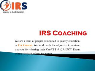 Get The Best CA & CPT Coaching Classes In Delhi - IRS Coaching