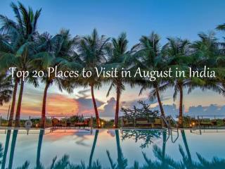 Top 20 Places to Visit in August in India | Travelsite India