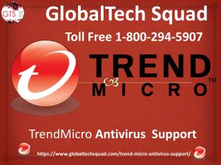 Trend Micro Antivirus Support Toll Free  1-800-294-5907