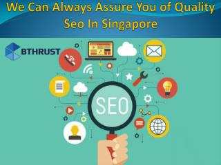 We Can Always Assure You of Quality Seo In Singapore
