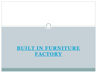 Built in Furniture Factory