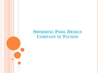 Swimming Pool Design Company in Tucson