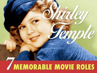 Shirley Temple: 7 Memorable Movie Roles