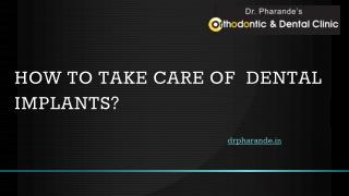 How to Take Care of  Dental Implants?