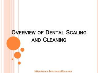 Overview of Dental Scaling and Cleaning by Braces & Smiles Orthodontic and Dental Care Dentist in PuneOverview of Dental