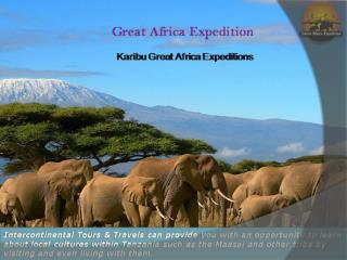 Visit amazing tourist destinations in Tanzania with Great Africa Expedition